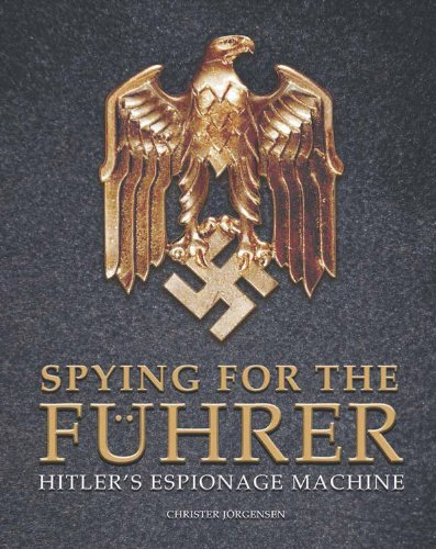 9780785830870: Spying for the Fuhrer: Hitler's Espionage Machine