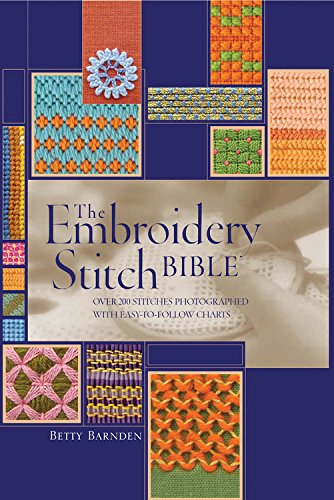 9780785831068: The Embroidery Stitch Bible: Over 200 Stitches Photographed with Easy to Follow Charts (Artist/Craft Bible Series)
