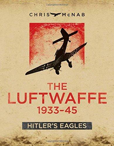 9780785831075: The Luftwaffe 1933-45: Hitler's Eagles