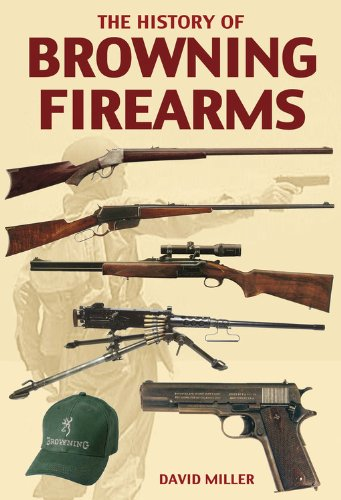 9780785831198: The History of Browning Firearms