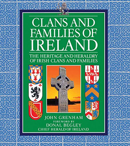 9780785831365: Clans and Families of Ireland: The Heritage and Heraldry of Irish Clans and Families