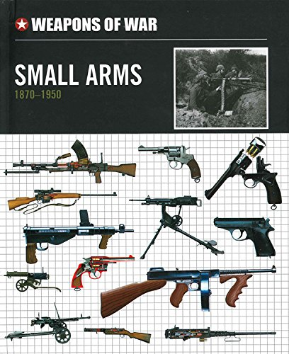 9780785831556: Small Arms 1870-1950 (Weapons of War)