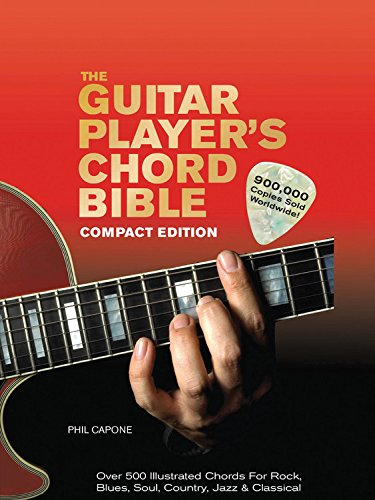 The Guitar Player U0026 39 S Chord Bible  Over 500 Illustrated Chords For Rock  Blues  Soul  Country