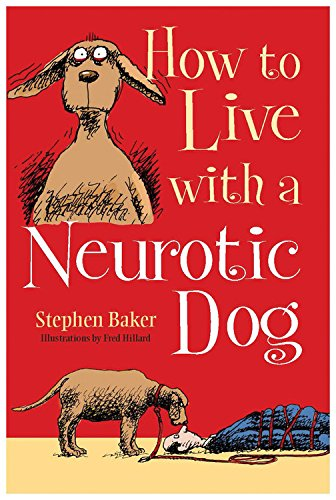 9780785831761: How to Live with a Neurotic Dog