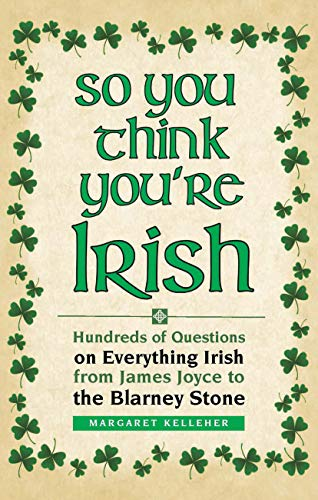 9780785831778: So You Think You're Irish: Hundreds of Questions on Everything Irish from James Joyce to the Blarney Stone