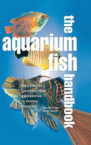 9780785831792: The Aquarium Fish Handbook: The Complete Reference from Anemonefish to Zamora Woodcats