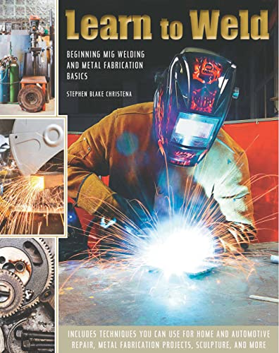 9780785832324: Learn to Weld: Beginning MIG Welding and Metal Fabrication Basics