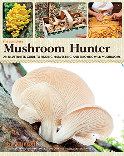 9780785833154: The Complete Mushroom Hunter: An Illustrated Guide to Finding, Harvesting, and Enjoying Wild Mushrooms