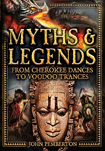 9780785833369: Myths & Legends: From Cherokee Dances to Voodoo Trances