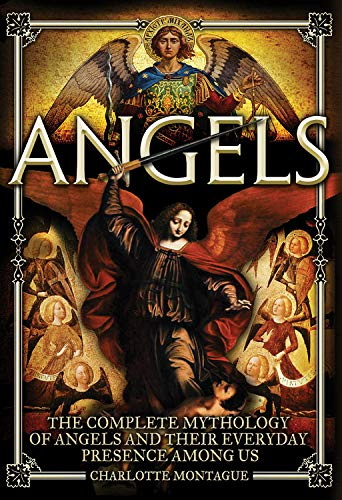 9780785833406: Angels: The Complete Mythology of Angels and Their Everyday Presence Among Us
