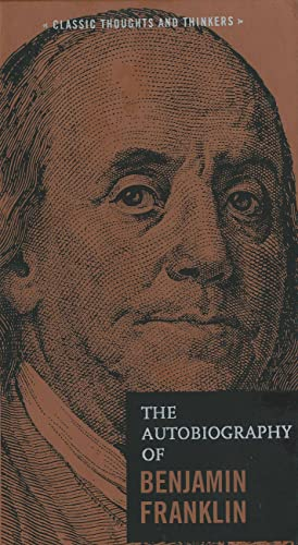 9780785833505: The Autobiography of Benjamin Franklin (Classic Thoughts and Thinkers)