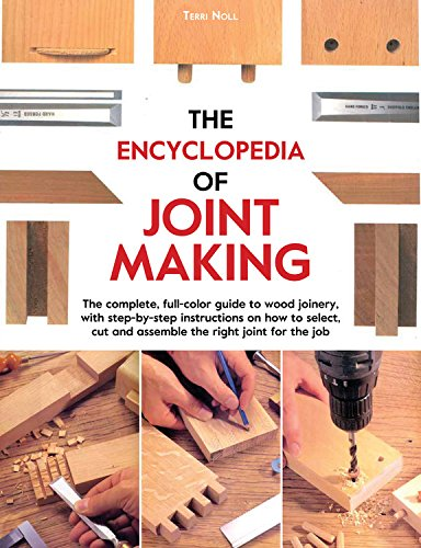 9780785833581: The Encyclopedia of Joint Making: The complete, full-color guide to wood joinery, with step-by-step instructions on how to select, cut, and assemble the right joint of the job