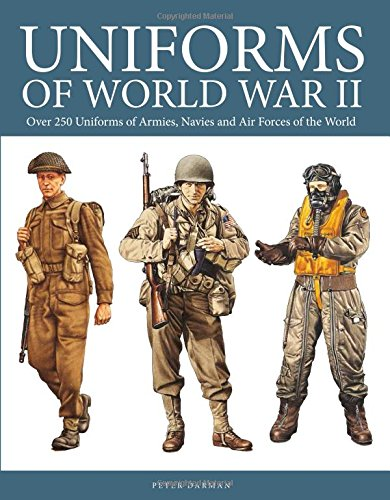 9780785833680: Uniforms of World War II: Over 250 Four Color Artworks of Uniforms of 30 Countries, Ranging from Australia to the United States of America