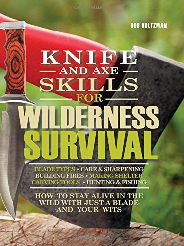 9780785833857: Knife and Axe Skills for Wilderness Survival: How to survive in the woods with a knife, an axe, and your wits