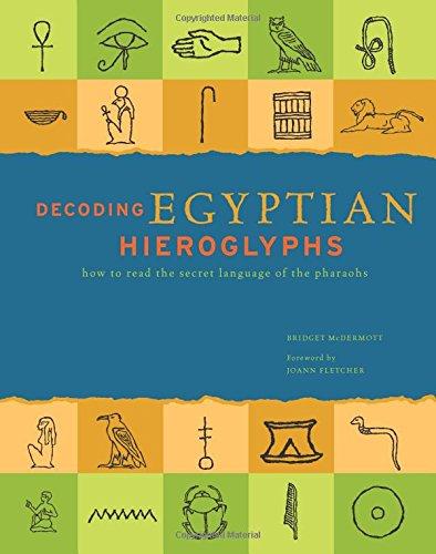 9780785833994: Decoding Egyptian Hieroglyphs: How to read the secret language of the Pharaohs