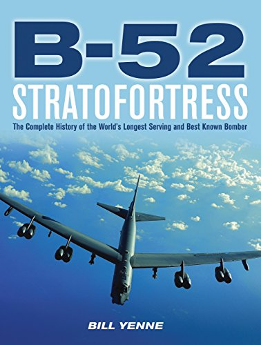 9780785835110: B-52 Stratofortress: The Complete History of the World's Longest Serving and Best Known Bomber