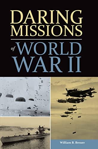 Daring Missions of World War II: Breuer, William