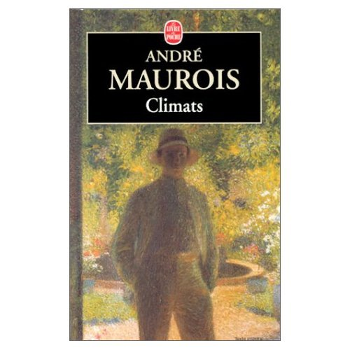 Climats: Maurois, Andre
