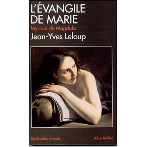 L'Evangile de Marie Myriam de Magdala (French: Leloup, Jean-Yves