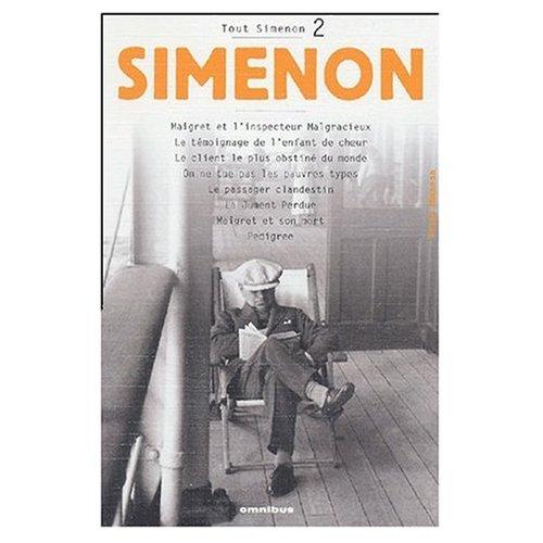9780785904779: Tout Simenon Vol. 2: Maigret et l'Inspecteur Maigrecieux / Le Passager Clandestin / Le Temoignage de l'Enfant du Choeur / Le Client le Plus Obstine du ... et Son Mort / Pedigree (French Edition)
