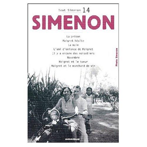 Tout Simenon Vol. 14: La Prison / Maigret Hesite / La Main / L'Ami d'...