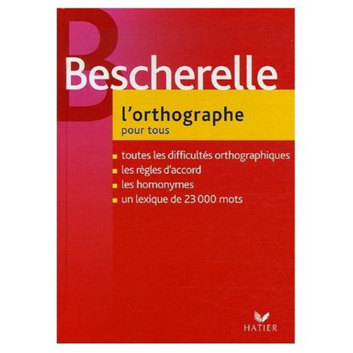 9780785906285: Bescherelle : L'Orthographe pour Tous (French Edition)
