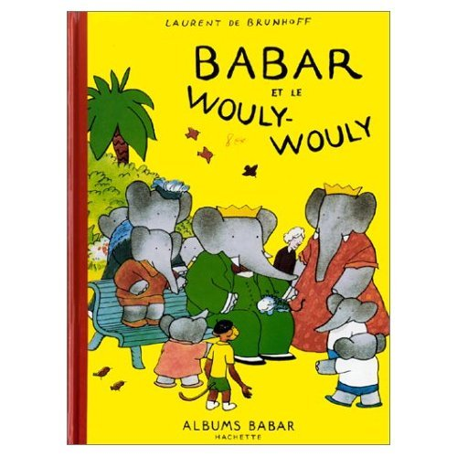 9780785906827: Babar et le Wouly Wouly (French Edition)