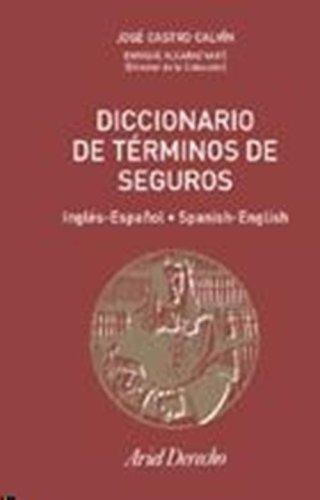 9780785909019: Spanish to English and English to Spanish Dictionary of Insurance Terminology : Diccionario de Terminos de Seguros Espanol - Ingles y Ingles - Espanol
