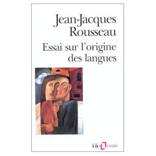 Essai sur l'Origine des Langues Jean Jacques Rousseau