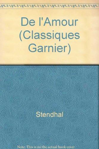 De l'Amour (Classiques Garnier) (0785913734) by Stendhal