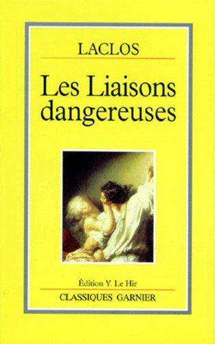 Les Liaisons Dangereuses (Classiques Garnier): Choderlos de Laclos