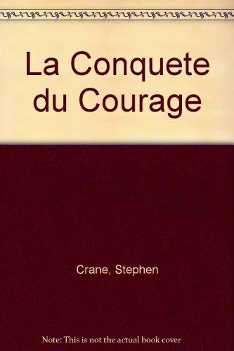 La Conquete du Courage: Crane, Stephen