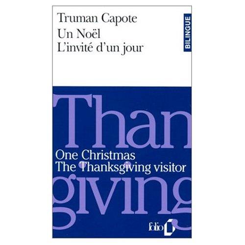 One Christmas / Un Noel; The Thanksgiving: Truman Capote
