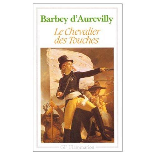Le Chevalier des Touches: d'Aurevilly, Jules Barbey