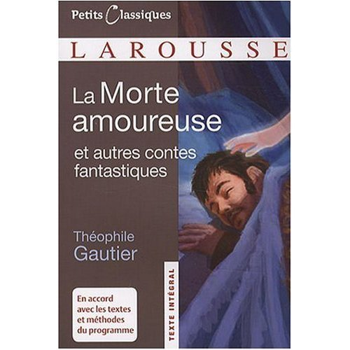La\Morte Amoureuse & Avatar et Autre Recits: Theophile Gautier