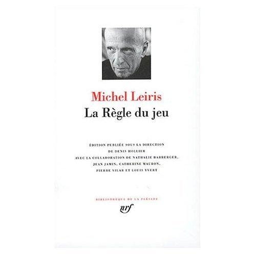 La Regle du jeu: Biffures - Fourbis - Fibrilles - Frele bruit (Bibliotheque de la Pleiade) (French Edition) (0785929541) by Michel Leiris