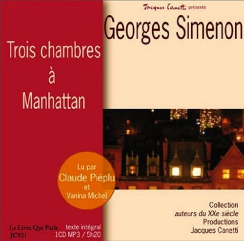 Trois Chambres a Manhattan / 4 Audio Compact Discs (French Edition) (0785940936) by Georges Simenon