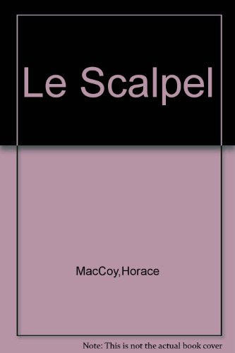 Le\Scalpel (0785942033) by Horace McCoy