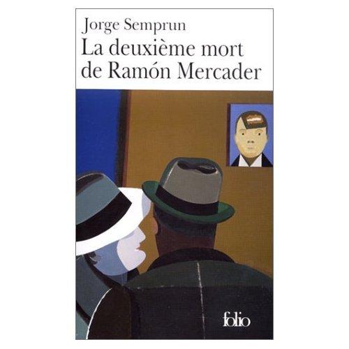La\Deuxieme Mort de Ramon Mercader (0785942165) by Semprun, Jorge