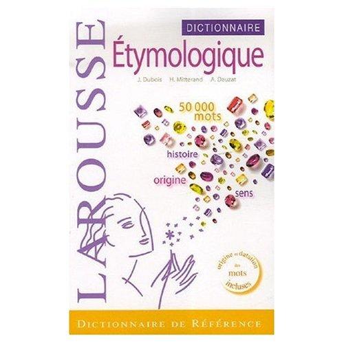 9780785945390: Larousse Dictionnaire Etymologique et Historique Francais