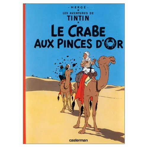 Les Aventures de Tintin: Le Crabe aux Pinces d'Or (French Edition of the Crab with the Golden ...