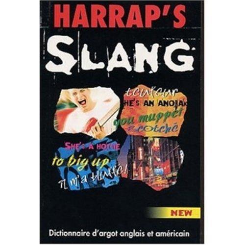 Harrap's Dictionnaire d'Argot Francais - Anglias et Anglais - Francais : Harrap's ...