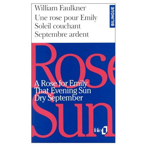 9780785948773: A Rose for Emily / The Evening Sun / Dry September : Une Rose pour Emily / Soleil Couchant / Septembre Ardent