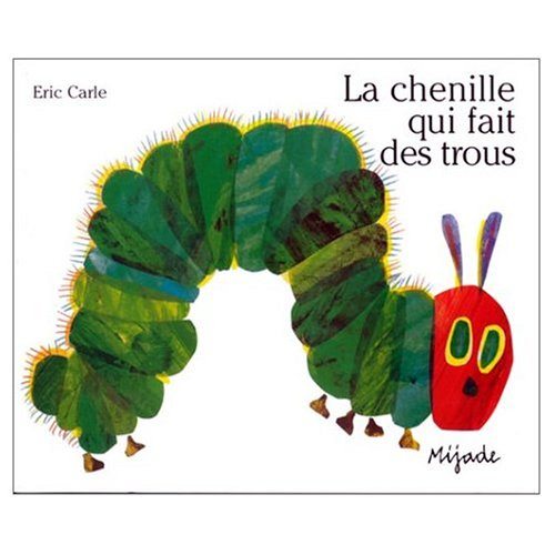 9780785949169: La Chenille Qui Fait des Trous (French edition of The Very Hungry Caterpillar Board Book)