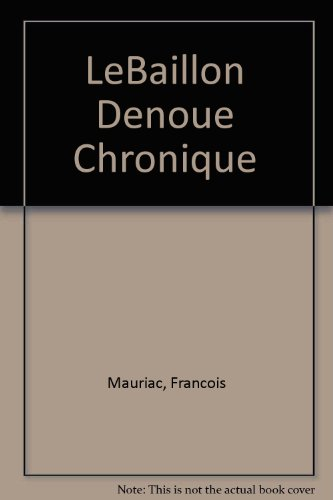 Le\Baillon Denoue Chronique: Mauriac, Francois