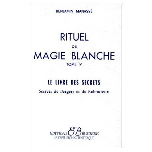9780785961178: Rituel de magie blanche, tome 4 : Le livre des secrets (French Edition)