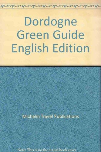 Dordogne Green Guide English Edition