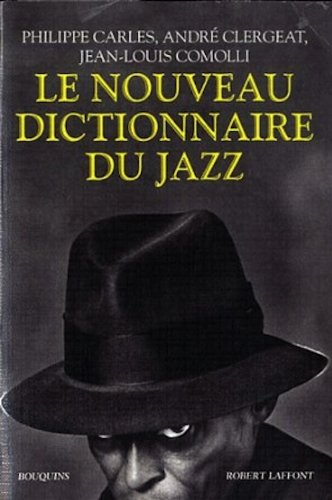 Dictionnaire Du Jazz: Carles, Phillipe; Glergeat, Andre; Comooli, Jean-Louis