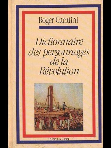 9780785979432: DICTIONNAIRE DES PERSONNAGES DE LA REVOLUTION.