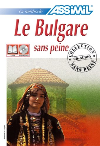 9780785979500: Assimil Language Courses / Le Bulgare sans Peine / Bulgarian for French Speakers / 4 Audio Compact Discs and Book